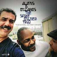 Spike Wilner Trio - Aliens & Wizard