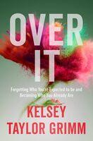 Kelsey Grimm - Over It (Hcvr)