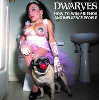 Dwarves - How To Win Friends And Influence People (Parental Advisory)