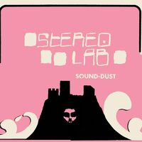 Stereolab - Sound-Dust: Expanded Edition [LP]