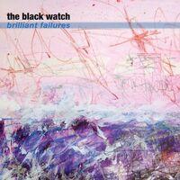 Black Watch - Brilliant Failures