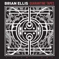 Brian Ellis - Quarantine Tapes Vol. 1