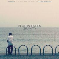 Blue In Green - Gravity
