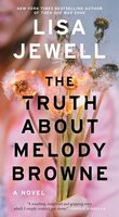 Jewell, Lisa - The Truth About Melody Browne: A Novel