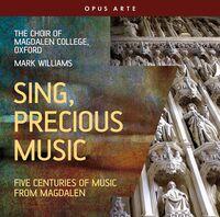The Choir Of Magdalen College, Oxford - Sing Precious Music