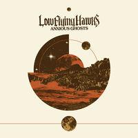 Lowflyinghawks - Anxious Ghosts [Digipak]