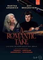 Argerich, Martha / Braunstein, Guy - A Romantic Take - Martha Argerich & Guy Braunstein in Concert