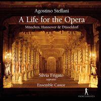 Steffani / Frigato / Ensemble Castor - Life for the Opera