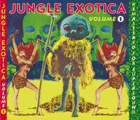 Jungle Exotica Vol. 1 / Various - Jungle Exotica Vol. 1 / Various