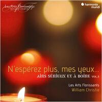 Les Arts Florissants / William Christie - N'esperez Plus Mes - Air Serieux Et A Boire Vol. 3