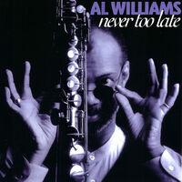 Al Williams - Never Too Late