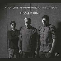 Abraham Barrera - Nasser Trio
