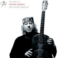 Peter Green - Very Best Of Peter Green's Splinter Group