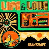 Skinshape - Life & Love (Uk)