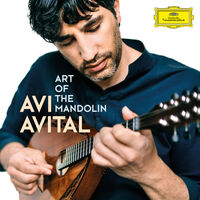 Avi Avital - Art Of The Mandolin