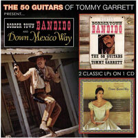 Tommy Garrett - Border Town Bandito & Down Mexico Way