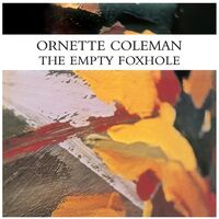 Ornette Coleman - Empty Foxhole (Can)