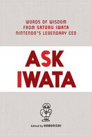 Hobonichi / Bett, Sam - Ask Iwata: Words of Wisdom from Satoru Iwata, Nintendo's Legendary CEO