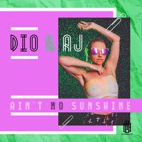 DIO - Ain't No Sunshine - Single