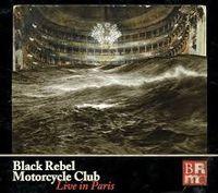 Black Rebel Motorcycle Club - Live In Paris (W/Dvd) [Digipak]