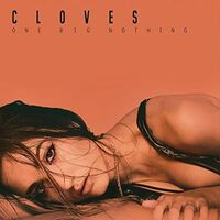 Cloves - One Big Nothing