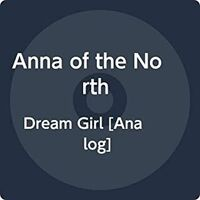 Anna Of The North - Dream Girl
