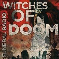 Witches of Doom - Funeral Radio