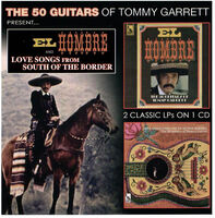 Tommy Garrett - El Hombre & Love Songs From South Of The Border