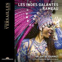 Rameau / Chapelle Harmonique / Tournet - Les Indes Galandes