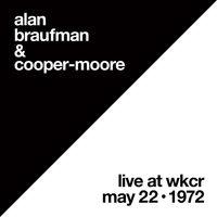 Alan Braufman  / Cooper-Moore - Live At Wkcr May 22 1972
