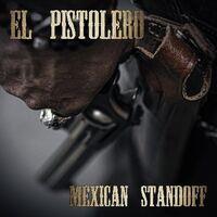 El Pistolero - Mexican Standoff (Uk)