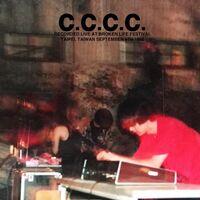 C.C.C.C. - Recorded Live At Broken Life Festival Taipei (Uk)