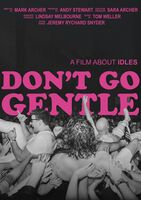 Idles - Don't Go Gentle: A Film About Idles