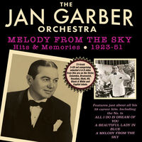 Jan Garber - Melody From The Sky: Hits & Memories 1923-51
