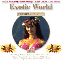 Martin Denny & Les Baxter - Exotic World (Various Artists)
