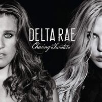 Delta Rae - Chasing Twisters