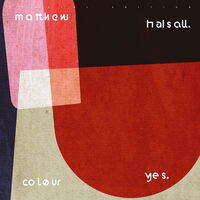Matthew Halsall - Colour Yes (Special Edition)