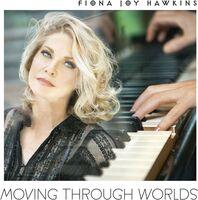 Fiona Joy Hawkins - Moving Through Worlds