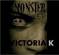 Victoria K - Monster (Ep) (Aus)