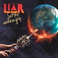 Liar - Set The World On Fire