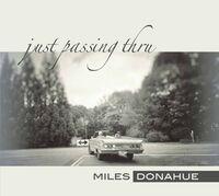 Miles Donahue - Just Passing Thru