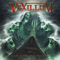 Vexillum - When Good Men Go To War