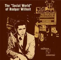 Rodger Wilhoit - Social World Of Rodger Wilhoit (Bonus Tracks)