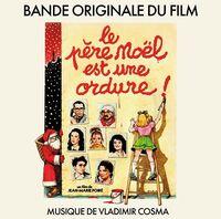 Vladimir Cosma  (Fra) - Le Pere Noel Est Une Ordure (Fra)