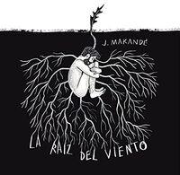 Juanito Makandé - La Raiz Del Viento (Spa)