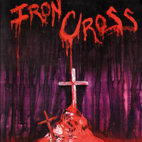 Iron Cross - Iron Cross (Bonus Tracks)