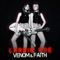 Larkin Poe - Venom & Faith [Digipak]