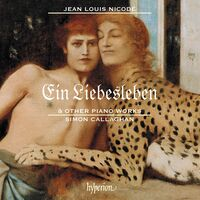 Simon Callaghan - Nicode: Ein Liebesleben & Other Piano Works