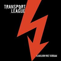 Transport League - Million Volt Scream