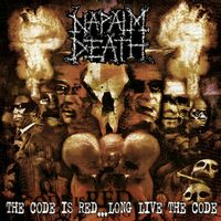 Napalm Death - Code Is Red... Long Live The Code